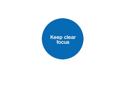 Keep clear focus