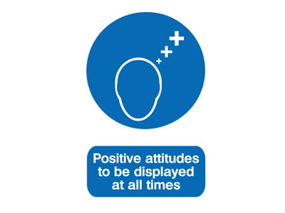 Positive attitudes to be displayed at all times