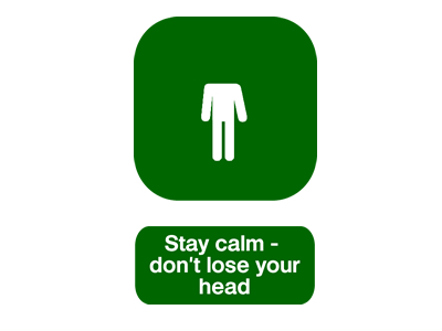 Stay calm! Don't lose your head